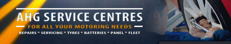 AHG Service Centres | For all your motoring needs | Repairs * Servicing * Tyres * Batteries * Panel * Fleet